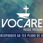 Vocare 2016 proporciona reflexão sobre o chamado de Deus