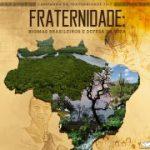 Texto de apoio – Campanha da Fraternidade: Biomas brasileiros e defesa da vida
