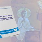 CNBB lança documento sobre iniciação à vida cristã, aprovado na última AG