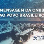 """Os bispos do Brasil em sua 57ª Assembleia Geral emitem """"Mensagem da CNBB ao povo brasileiro"""""""