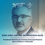 Dom João Justino é reeleito presidente da Comissão para Cultura e Educação da CNBB
