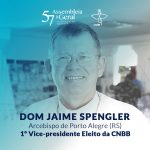 Dom Jaime Spengler, de Porto Alegre (RS), é eleito o primeiro vice-presidente da CNBB