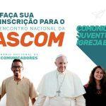 Pascom abre inscrições para o 7º Encontro Nacional 3º Seminário de Jovens Comunicadores