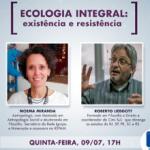 Lives Semanais: Convidados debatem Ecologia Integral na quinta, 17h