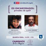 Quarta, 17h: Live desta semana debate realidade carcerária