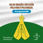 """No próximo sábado, Igreja se une em """"Dia de Oração pela Vida e pelo Brasil"""""""