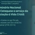 Seminário Nacional de Catequese acontece online de hoje a sexta-feira