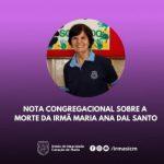 Irmãs ICM: Nota sobre a morte da Irmã Maria Ana Dal Santo