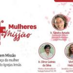 Série 'Mulheres na Missão' refletirá a presença da mulher nas Igrejas Irmãs