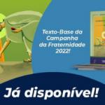 CNBB lança o texto base da Campanha da Fraternidade 2022